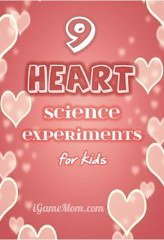 9 heart themed science experiments for kids, great science activities for Valentine Day
