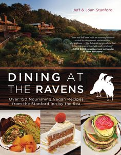 Tiny and full discover why only eating a vegan breakfast will the paperback of the dining at the ravens over 150 nourishing vegan recipes from the stanford inn by the sea by jeff stanford joan stanford forumfinder Image collections