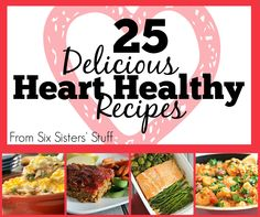 25 Delicious Heart-Healthy Recipes - These aren't you regular salads - they are delicious meals! sixsistersstuff.com