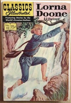 Classics Illustrated: Lorna Doone by R. Marvel And Dc Characters, Comic Book Characters, Old Comic Books, Comic Book Covers, The Art Of Storytelling, Great Novels, War Comics, Comic Book Style, Vintage Comics