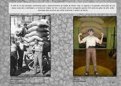 Carregador de caféFoto esquerda: Careegador com 302 quilos de Café - década 1900 Arquivo: FAMS Autor: A.D Foto direita: Estátua do Jacinto no Museu do Café - data: 2011 Autor: Rê Sarmento