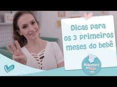 DICAS PARA OS 3 PRIMEIROS MESES - MACETES DE MÃE - YouTube