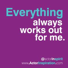 Everything always works out for me. Daily Affirmations, Wall Quotes, Everything, Doodle, Acting, It Works, My Life, Success, Change