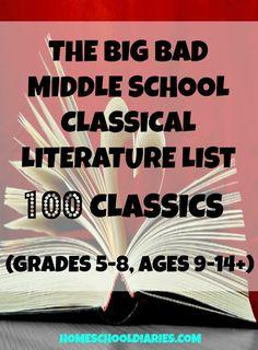 The Big, Bad Middle School Classical Literature List - 100 Classics - Grades 5-8 or Ages 9-14+