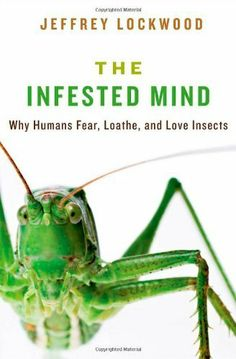 The Infested Mind: Why Humans Fear, Loathe, and Love Insects, http://www.amazon.com/dp/0199930198/ref=cm_sw_r_pi_awdm_PCNvtb0NSWJDH