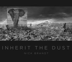 Inherit the Dust, signed and dedicated copy by Nick Brandt