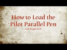 Loading the Pilot Parallel Pen - YouTube