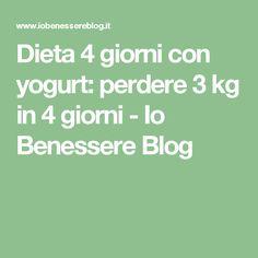 Dieta 4 giorni con yogurt: perdere 3 kg in 4 giorni - Io Benessere Blog