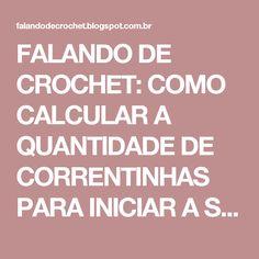 FALANDO DE CROCHET: COMO CALCULAR A QUANTIDADE DE CORRENTINHAS PARA INICIAR A SOLA DE UM SAPATINHO DE CROCHE