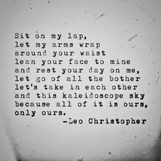 His❤️ Leo Christopher Poem Quotes, Words Quotes, Sayings, Writing Quotes, Qoutes, Life Quotes, Cute Love Quotes, Leo Christopher, Romance
