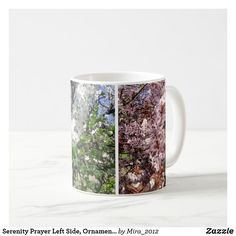 Serenity Prayer Left Side Ornamental Trees Spring Coffee Mug - spring gifts style season unique special cyo Serenity Quotes, Serenity Prayer, Best Birthday Gifts, Nature Images, Custom Mugs, White Roses, Gifts For Friends, Tea Cups, Coffee Mugs