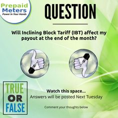 Question 23: Will inclining Block Tariff (IBT) affect my payout at the end of the month?