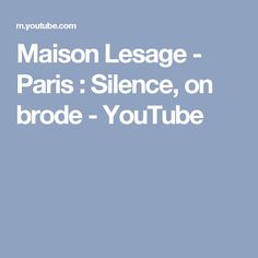 Maison Lesage - Paris : Silence, on brode - YouTube