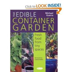 Edible Container Garden....Fresh food from tiny spaces