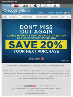 Discovery Store >> sent 11/2014 >> We miss you! EXCLUSIVE 20% OFF! >> Rather than setting and forgetting their win-back triggered emails, Discovery Store reviews and renews it, updating it for the holiday season with seasonally relevant messaging. A 20%-off coupon and the promise of new products for the holidays is a compelling reason to come back. —Chad White, Lead Research Analyst, Salesforce Marketing Cloud