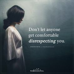 Don't Let Anyone Get Comfortable Disrespecting You - wisdom quotes Witty Quotes About Life, Good Life Quotes, True Quotes, Words Quotes, Selfish People Quotes, Einstein, Together Quotes, Quotes And Notes, Gift Quotes