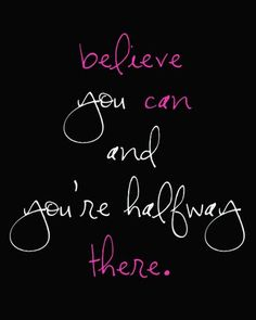 """Free printable wall art """"Believe you can and you're halfway there."""""""