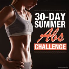 30 Day Summer Abs Challenge, very interested!!