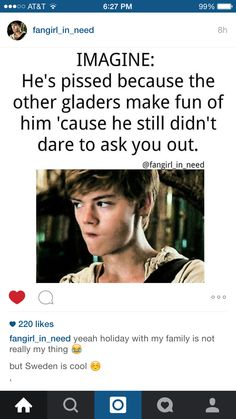 i would love to see that i can just imagine what Newt was . Maze Runner Funny, Maze Runner Thomas, Maze Runner Movie, Maze Runner Trilogy, Maze Runner Cast, Maze Runner Series, Minho, The Scorch Trials, Thomas Brodie Sangster