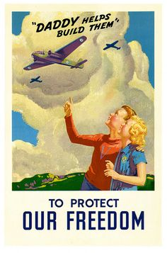 "Canadian WWII poster, ""Daddy helps build them to protect OUR FREEDOM"""