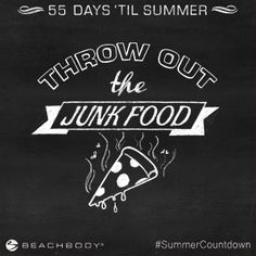 55 Days 'Til Summer! Today's Challenge: Throw Out the Junk Food #healthy #SummerCountdown #Beachbody