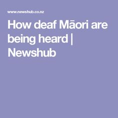 How deaf Māori are being heard   Newshub
