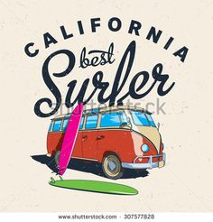 The best surfing in California label design for posters, t-shirts etc./ Surfer/ Surf men/ Surfing board/ California sunshine/ Hipster surf/ California Surfing/ Hipster bus/ Surfer bus/ Best surfer - stock vector