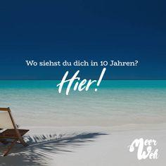 Visual Statements®️ Wo siehst du dich in 10 Jahren? Hier! Sprüche / Zitate / Quotes / Meerweh / Wanderlust / travel / reisen / Meer / Sonne / Inspiration