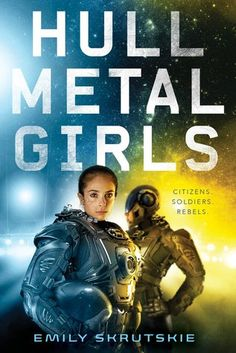 """Read """"Hullmetal Girls"""" by Emily Skrutskie available from Rakuten Kobo. From the author of Bonds of Brass, don't miss Hullmetal Girls, which NPR calls """"a little Ender's Game, a little Hunger G. Before Midnight, Midnight Sun, Ya Books, Great Books, Teen Books, Ender's Game, Ya Novels, Science Fiction Books, Metal Girl"""