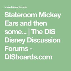 Stateroom Mickey Ears and then some... | The DIS Disney Discussion Forums - DISboards.com
