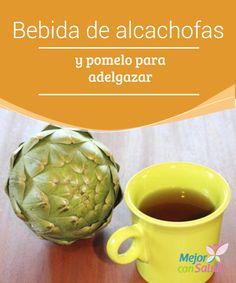Bebida de alcachofas y pomelo (toronja) para adelgazar  ¿Deseas bajar de peso con salud? Entonces introduce este complemento tan adecuado en tu dieta: bebida de alcachofas y pomelo. ¡No te lo pierdas!