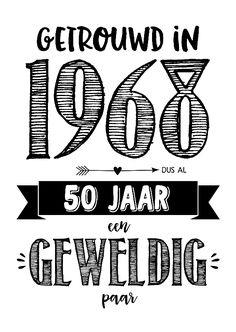 Jubileumkaarten - Jubileumkaart getrouwd in 1968 al 50 jaar een geweldig paar Silhouette Projects, Silhouette Cameo, Golden Anniversary, Birthday Wishes, Amazing Art, Are You Happy, Diy Gifts, Diy And Crafts, Wedding Day