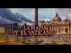 EL VATICANO Y LA MAFIA (DOCUMENTAL EN ESPAÑOL) - YouTube