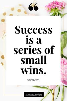 'Success is a series of small wins' Great Quotes, Quotes To Live By, Me Quotes, Motivational Quotes, Inspirational Quotes, Wisdom Quotes, Woman Quotes, The Words, Great Words