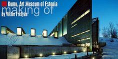 Making of Kumu, Art Museum of Estonia BY Viktor Fretyàn