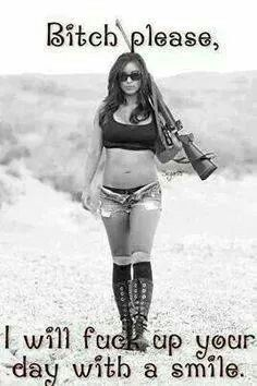 Collection of Internet photos featuring guns and fishing and girls. Please tag the girls if you know who they are or let me know if you would like a pic removed. Boss Bitch Quotes, Badass Quotes, Gangsta Quotes, Attitude Quotes, Woman Quotes, Me Quotes, Funny Quotes, Witch Quotes, Sassy Quotes