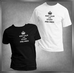 Fun Medical School, Keep Calm Study Pre-Med . T -Shirt Ladies or Men's, All…