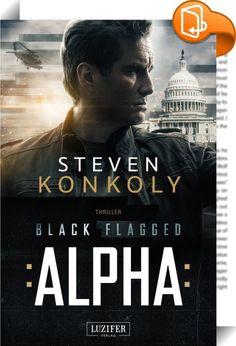 """Black Flagged Alpha    :  Daniel Petrovich ist Agent des BLACK FLAG-Programms, und vielleicht der gefährlichste Mann, den das Geheimprojekt des Verteidigungsministeriums hervorgebracht hat. Sein Job bringt es mit sich, dass er Geheimnisse kennt, die in den Tiefen des Pentagon verborgen liegen, und von denen kaum jemand etwas weiß.  Dann wird Petrivich erpresst – eine letzte Mission, ein letzter Auftrag. Doch was ein Routine-Auftrag sein soll, lässt sein mühsam aufgebautes """"normales"""" Le..."""