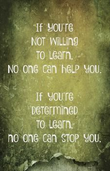 Willing to Learn Classroom 11 x 17 Poster Classroom Management Quotable Quotes, Wisdom Quotes, True Quotes, Great Quotes, Quotes To Live By, Motivational Quotes, A Course In Miracles, Inspirational Thoughts, Inspiring Quotes