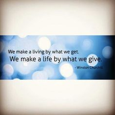 #Quote #WinstonChurchill #living #get #life #give #BeBlessed