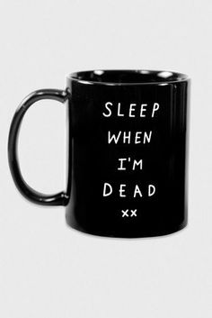 Sleep When I'm Dead Mug - Glamour Kills Clothing