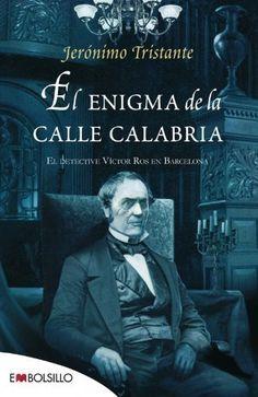 El Enigma de la calle Calabria : el detective Víctor Ros en Barcelona / Jerónimo Tristante