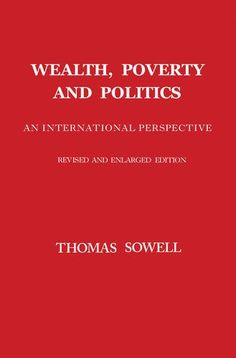 Wealth, Poverty and Politics by Thomas Sowell https://smile.amazon.com/dp/046509676X/ref=cm_sw_r_pi_dp_x_zZEoybYPHWJS6