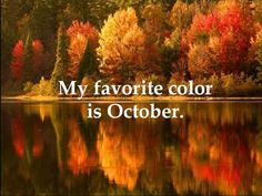 """I'm so glad I live in a world where there are Octobers."" ~Lucy Maud ..."