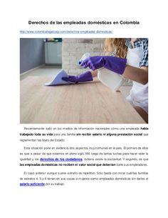 Derechos de las empleadas domésticas en Colombia http://www.colombialegalcorp.com/derechos-empleadas-domesticas/ Recientem...