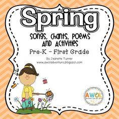 Spring Poems, Songs, Chants, and Activities for Pre-K to First GradeThis cute poetry pack is full of 7 original poems, songs and chants, and literacy