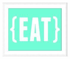 Printable Poster: EAT - Horizontal 8x10 - Kitchen Print - Digital Wall Art - Printable Art. $5.00, via Etsy.
