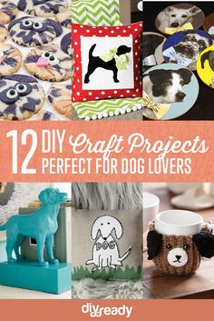 12 DIY Crafts for Dog Lovers...  Are you a dog lover looking for DIY crafts? If you want some dog themed crafts to work on, this list is for you!  #teelieturner #DIY #dogs