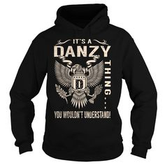 Its a DANZY Thing You Wouldnt Understand - Last Name, Surname T-Shirt (Eagle)