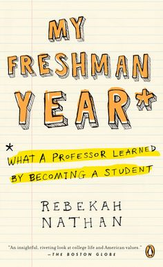 Melissa Gonzalez is reading My Freshman Year: What a Professor Learned by Becoming a Student by Rebekah Nathan I Love Books, Books To Read, My Books, Freshman Year, Penguin Books, Reading Levels, Reading Time, Going Back To School, College Life